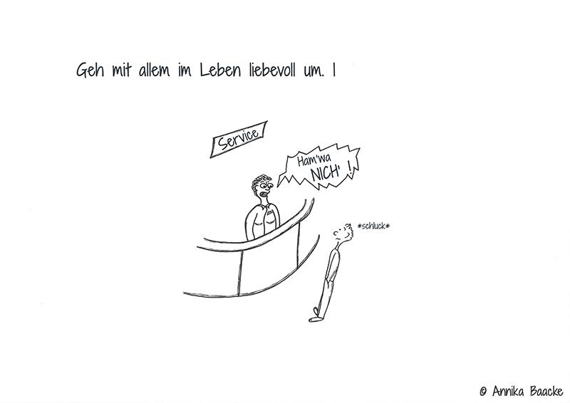 """Comic von einer unfreundlichen Verkäuferin, die den Kunden mit den Worten """"Ham'wa NICH'!"""" anfährt - Copyright: Annika Baacke"""